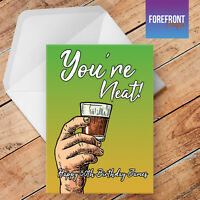Personalised 'Your neat' funny whiskey birthday greeting card rude/joke gift