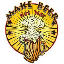 "MAKE BEER NOT WAR DIE CUT VINYL STICKER 3"" x 2 1/2""  Larry Butterworth artist"