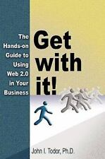 Get with It! the Hands-On Guide to Using Web 2. 0 in Your Business by John I....