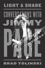 Light and Shade : Conversations with Jimmy Page by Brad Tolinski HAND SIGNED