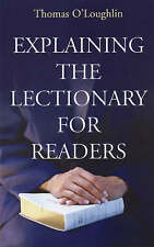 """Explaining the Lectionary for Readers"" by Thomas O' Loughlin (Paperback, 2008)"