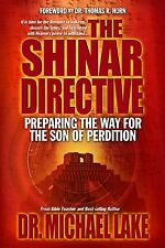 THE SHINAR DIRECTIVE: Preparing the Way for the Son of Perdition by Michael Lake