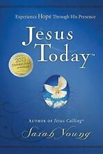Jesus Today : Experience Hope Through His Presence by Sarah Young (2012,...