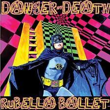 Rubella Ballet - Danger Of Death (NEW CD)