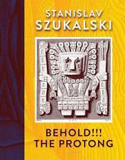 STANISLAV SZUKALSKI Behold!!! The Protong LIBRO in Inglese NEW .cp