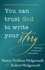 You Can Trust God to Write Your Story : Embracing the Mysteries of Providence...