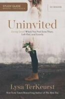 Uninvited Study Guide : Living Loved When You Feel Less Than, Left Out, and...