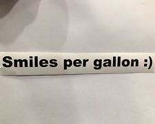 "6"" Smiles Per Gallon Vinyl Decal Sticker COLORS Chevy Ford Jeep Subaru Offroad"