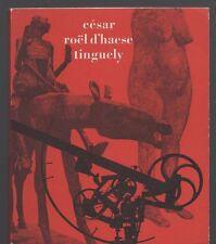 César - Roël d'Haese - Tinguely. Catalogue Musée des Arts décoratifs, 1965