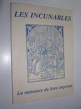 COLLECTIF - LES INCUNABLES. LA NAISSANCE DU LIVRE IMPRIME [CATALOGUE] - 1981
