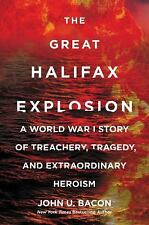 """NEW"" THE GREAT HALIFAX EXPLOSION WORLD WAR I STORY by John U. Bacon (2017) HC"