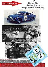 DÉCALS Promo 1/43 réf 567 Renault  Alpine 1600 Nicolas Rallye Méditerranée 1969