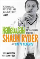 Hallelujah!: The extraordinary story of Shaun Ryder and Happy Mondays, Warburton