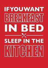 """si vous voulez breakfast in bed sleep in the kitchen"" Carte d'anniversaire pour Hommes Femmes"