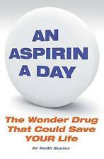 An Aspirin a Day: The Wonder Drug  by Keith Souter New Paperback Book