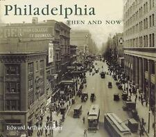 Philadelphia Then and Now (Then & Now)