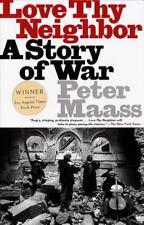 Love Thy Neighbor : A Story of War by Peter Maass (1997, Paperback)