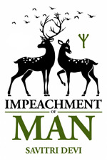 Impeachment of Man by Savitri Devi Softcover / Paperback Book