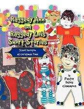 Raggedy Ann and Raggedy Lois Short Stories : School Devotion at Christmas...