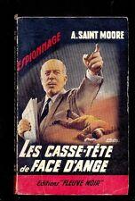 A. SAINT MOORE Les casse-tête de Face d'Ange, Fleuve Noir Espionnage 316 1962