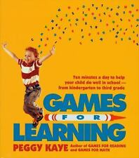 Games for Learning : Ten Minutes a Day to Help Your Child Do Well in School -...