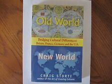 Old World/New World: Bridging Cultural Differences: GB, France, Germany and U.S.