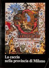 La caccia nella provincia di Milano - Rodolfo Grassi - Assessorato ecologia 5955