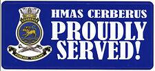 HMAS CERBERUS  PROUDLY SERVED LAMINATED VINYL STICKER 80MM X 180MM