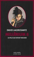 Millénium 6 La Fille qui Devait Mourir par David Lagercrantz (Broché, 2019)