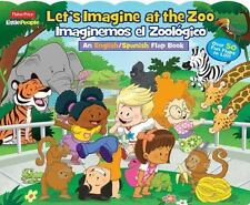 Lift-The-Flap: Fisher-Price Little People Let's Imagine at the Zoo /...