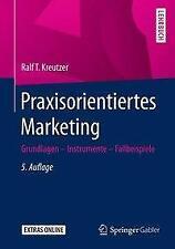 Praxisorientiertes Marketing von Ralf T. Kreutzer (Taschenbuch)