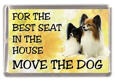 "Papillon Butterfly Dog Fridge Magnet ""For the Best Seat....."" by Starprint"