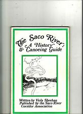 SACO RIVER (MAINE) HISTORY and CANOEING GUIDE-ILLUSTRATED-MAPS- SIGNED- 1976