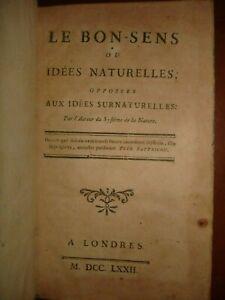 Très rare D' HOLBACH - LE BON SENS OU IDEES NATURELLES 1772 PREMIERE EDITION