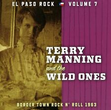 Terry Manning & the Wild Ones - El Paso Rock 7 [New CD]