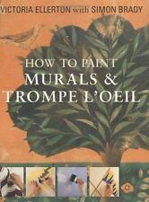 How to Paint Murals & Trompe L'Oeil Ellerton, Victoria, Brady, Simon Paperback