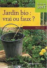 Livre  - Jardin Bio : Vrai Ou Faux ?