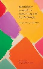 Practitioner Research in Counselling and Psychotherapy : The Power of Example...
