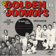 GOLDEN ERA OF DOO WOPS: WHIRLIN' DISC RECORDS (CD 7055)