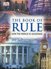THE BOOK OF RULE : HOW THE WORLD IS GOVERNED   HB, DJ Dorling Kindersley 2004