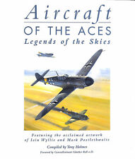Aircraft Of The Aces: Legends Of The Skies by Holmes T; Iain Wyllie [Illustrator