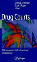 Drug Courts: A New Approach To Treatment And Rehabilitation
