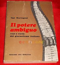 Ugo Martegani IL POTERE AMBIGUO - Edizioni del Moretto 1979 - ES
