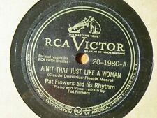 PAT FLOWERS Ain't That Just Like A Woman/Horizontal RCA VICTOR E+ R&B 78RPM HEAR