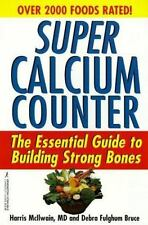 Super Calcium Counter: The Essential Guide to Preventing Osteoporosis and Build