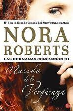 Nacida de la verguenza/ Born in Shame Las Hermanas Concannon/ Born in Trilogy)