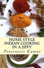 Home Style Indian Cooking In A Jiffy (How To Cook Everything In A Jiffy) (Volume