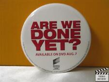 Are We Done Yet? home video promotional button; pin