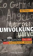 Pirincci: Umvolkung -Wie die Deutschen still u. leise ausgetauscht werden (Buch)