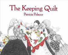 The Keeping Quilt by Patricia Polacco c1988, Good Hardcover
